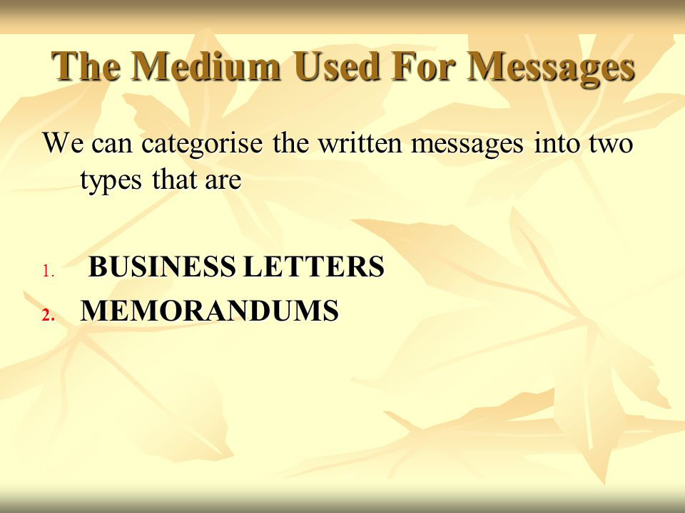 The Medium Used For Messages