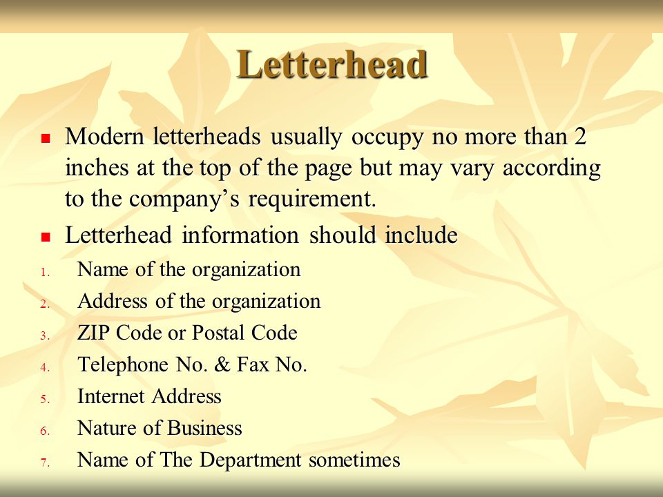 Letterhead Modern letterheads usually occupy no more than 2 inches at the top of the page but may vary according to the company's requirement.