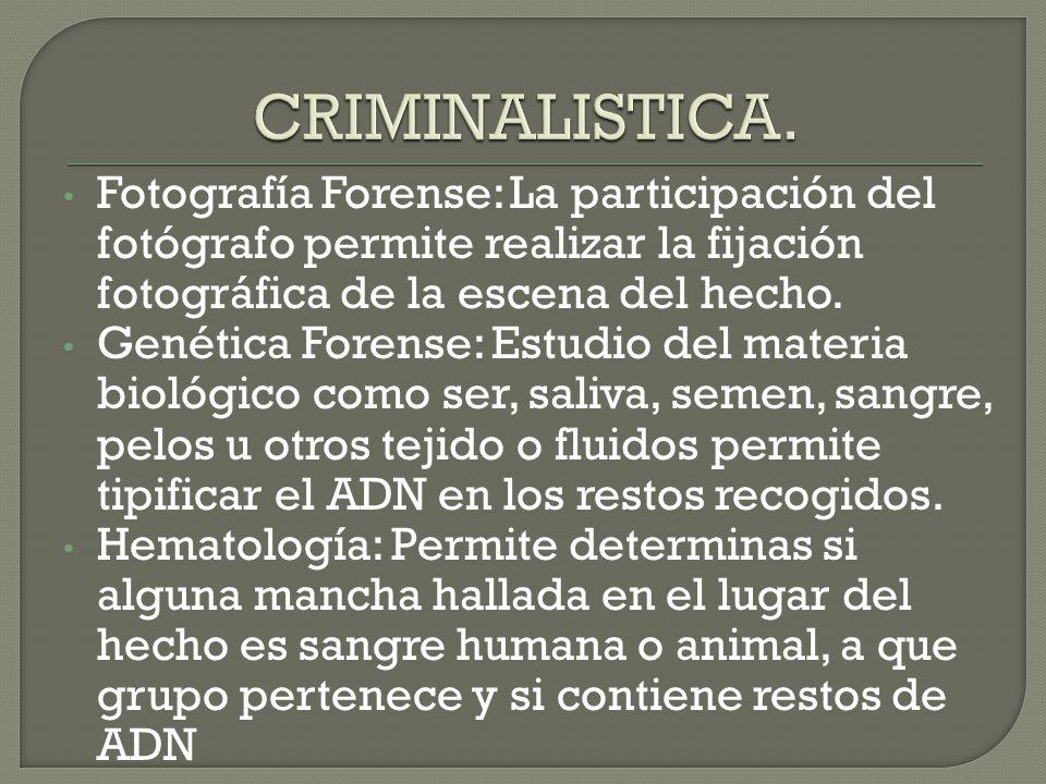CRIMINALISTICA. Fotografía Forense: La participación del fotógrafo permite realizar la fijación fotográfica de la escena del hecho.