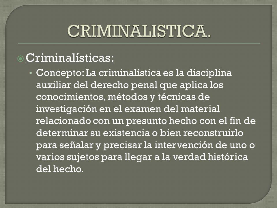 CRIMINALISTICA. Criminalísticas:
