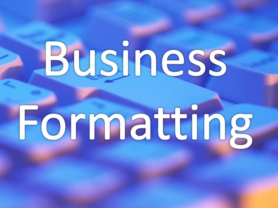 Business Formatting