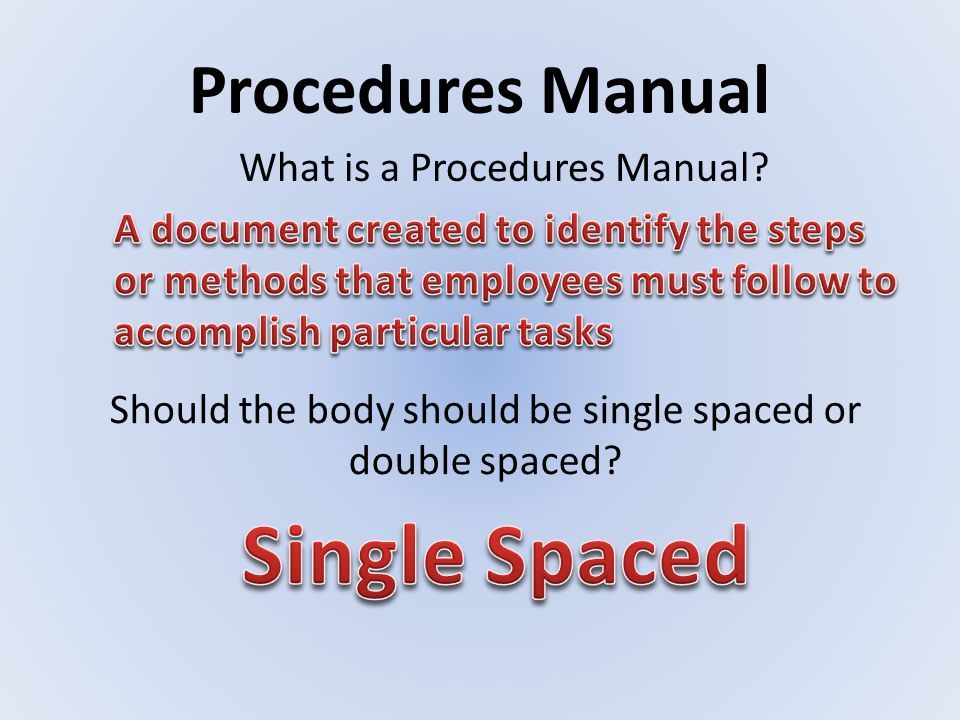 Single Spaced Procedures Manual What is a Procedures Manual