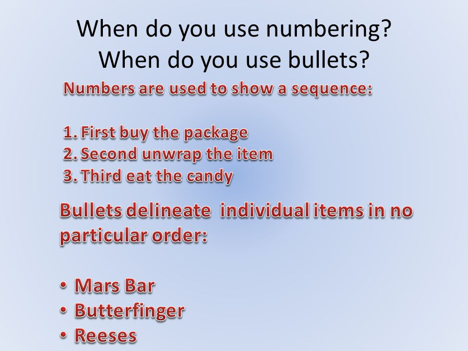 When do you use numbering When do you use bullets