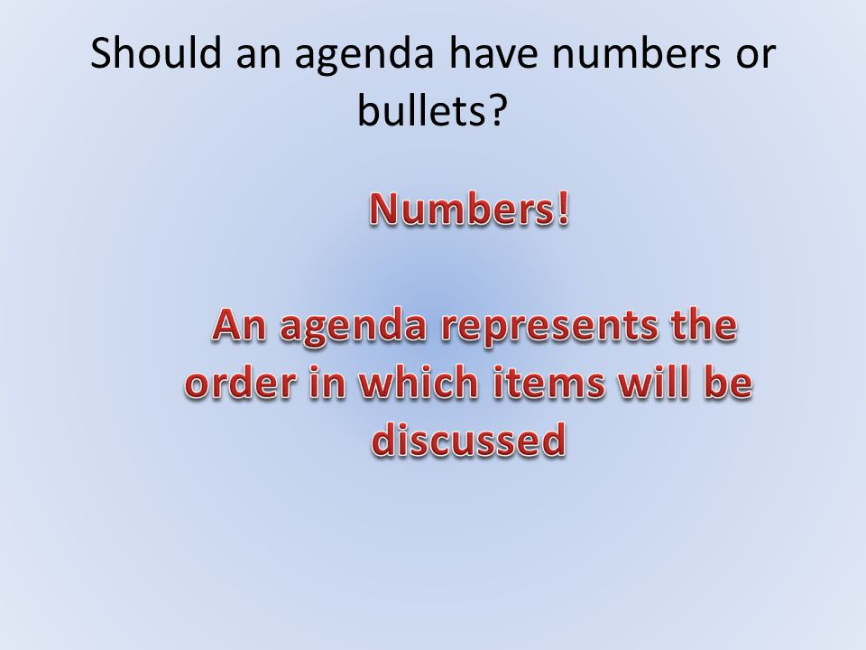 Should an agenda have numbers or bullets