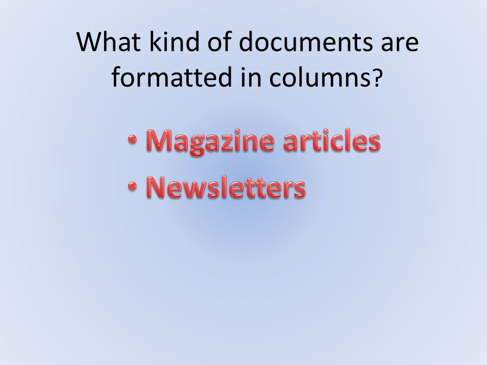 What kind of documents are formatted in columns