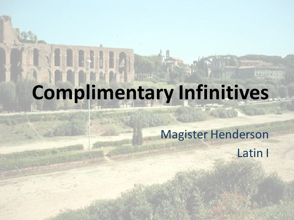 Complimentary Infinitives