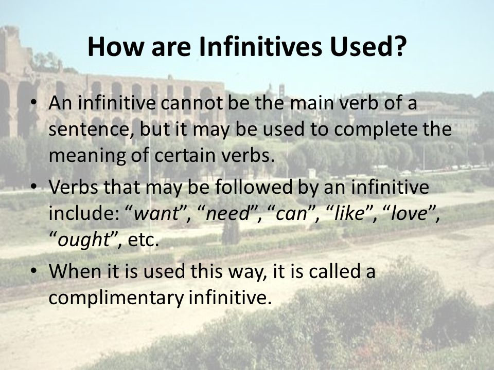 How are Infinitives Used