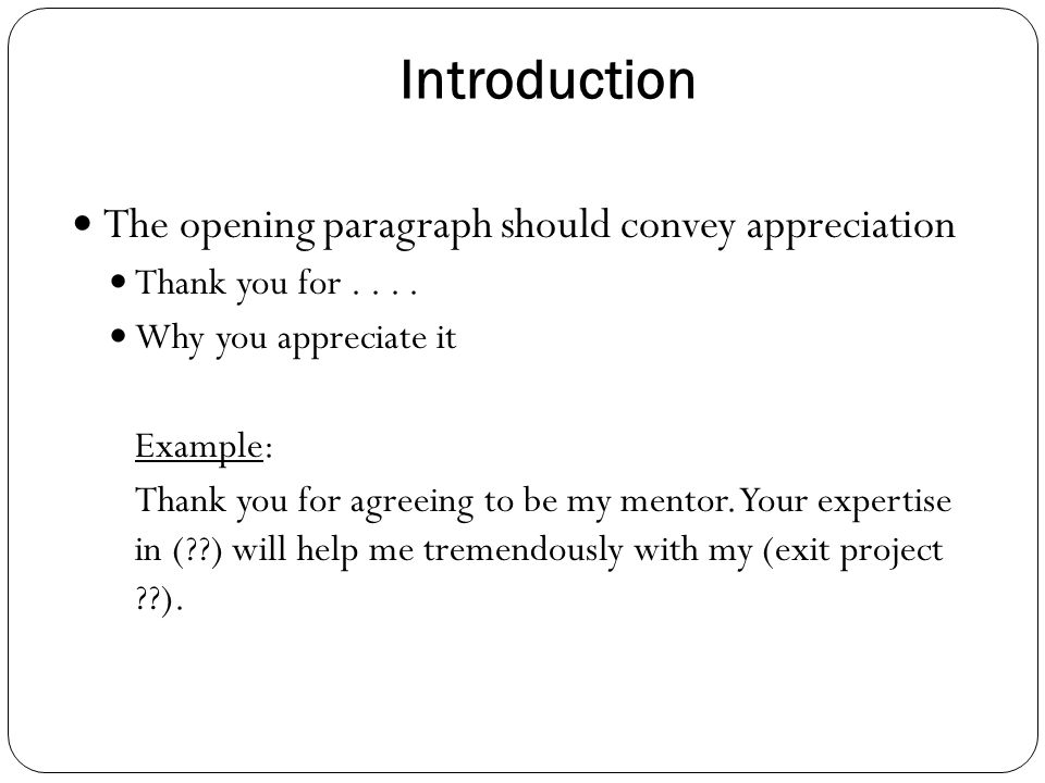 Introduction The opening paragraph should convey appreciation
