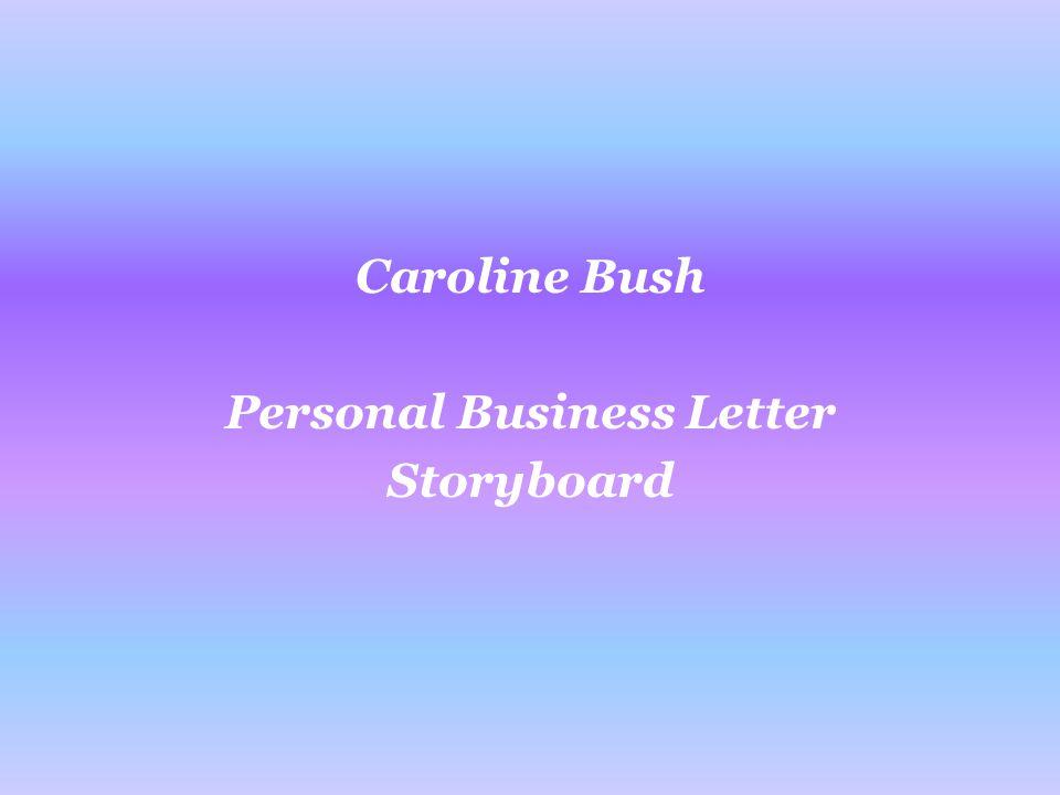 Caroline Bush Personal Business Letter Storyboard