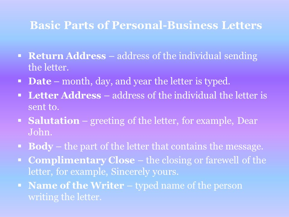 Basic Parts of Personal-Business Letters