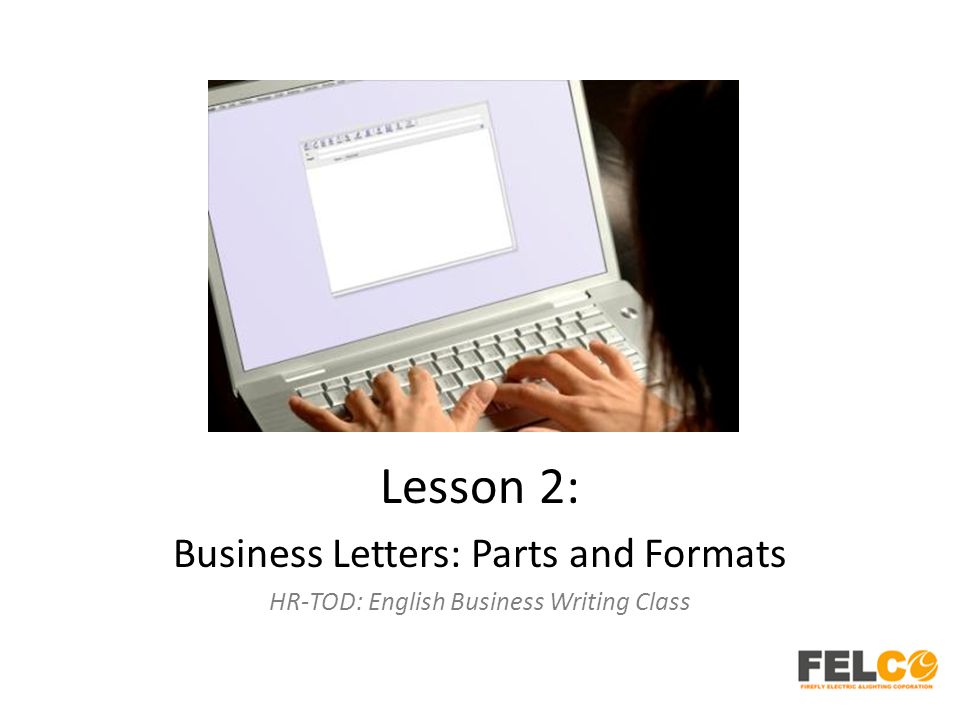 Lesson 2: Business Letters: Parts and Formats