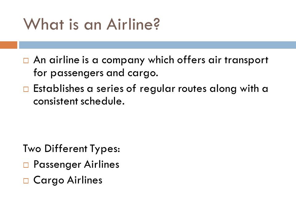 What is an Airline An airline is a company which offers air transport for passengers and cargo.