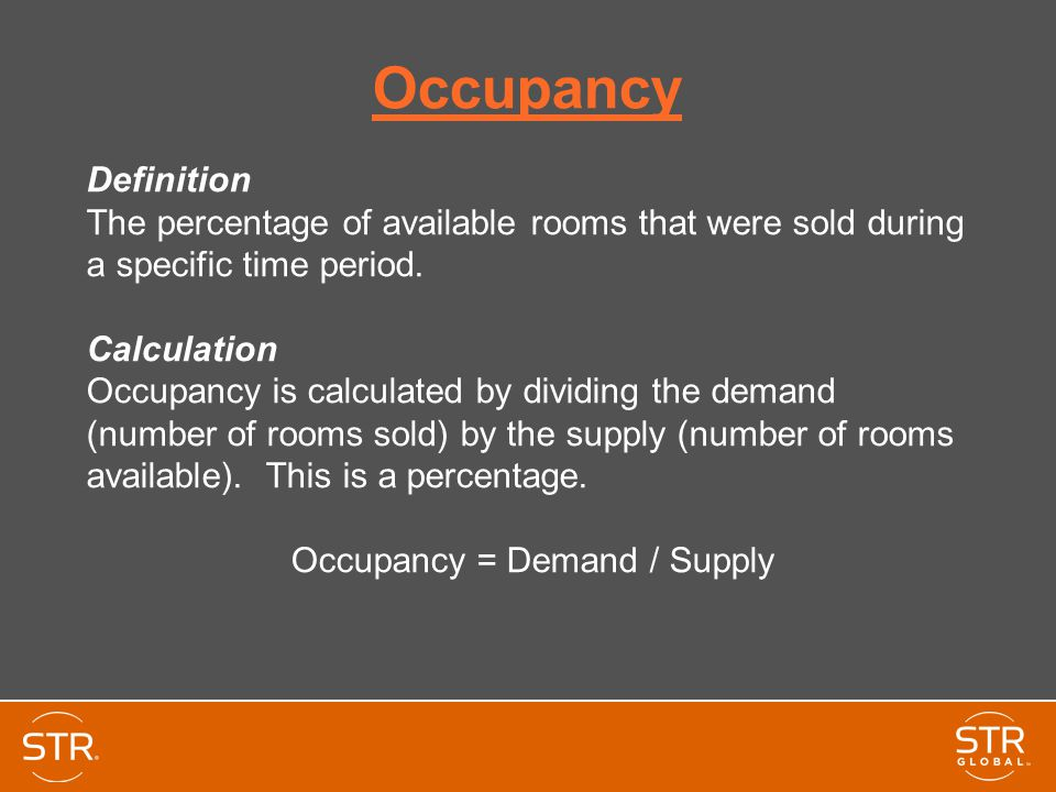 Occupancy = Demand / Supply