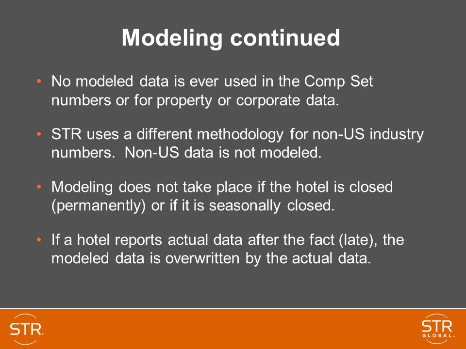 Modeling continued No modeled data is ever used in the Comp Set numbers or for property or corporate data.