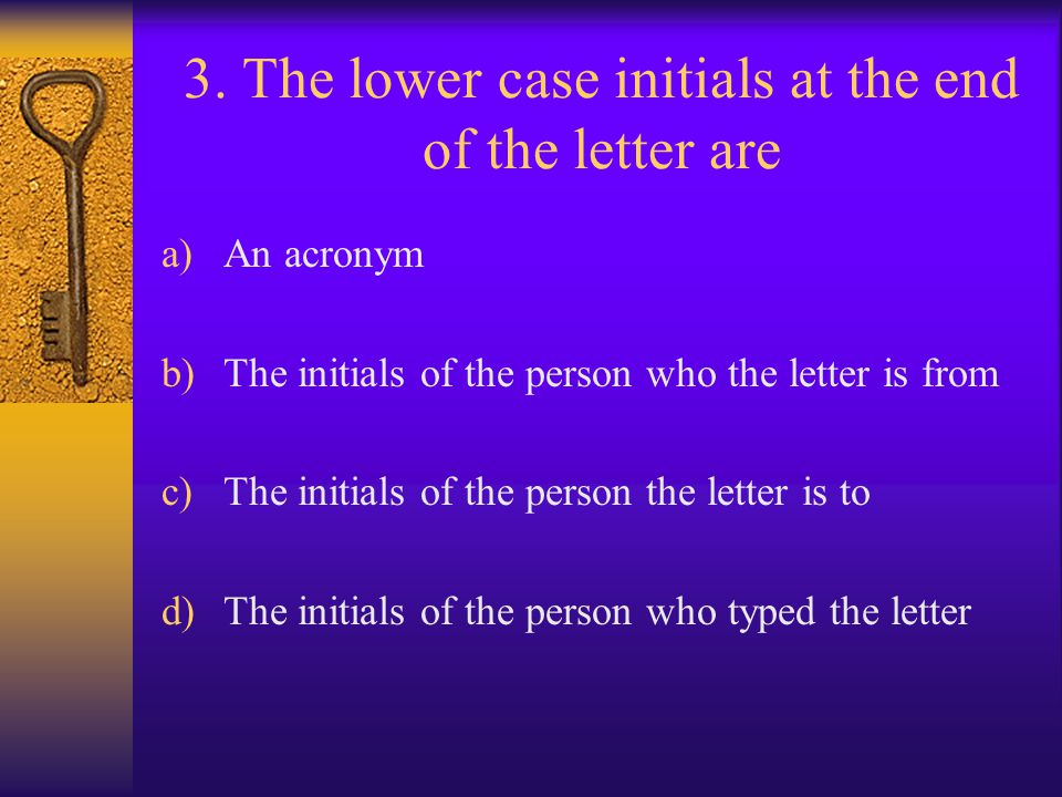 3. The lower case initials at the end of the letter are