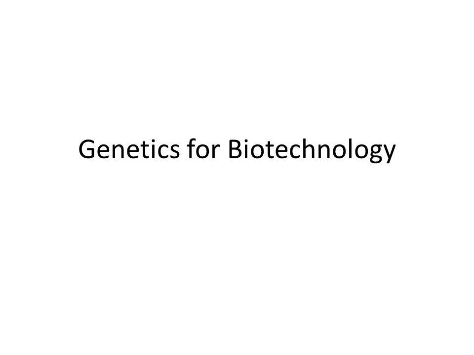 Genetics for Biotechnology