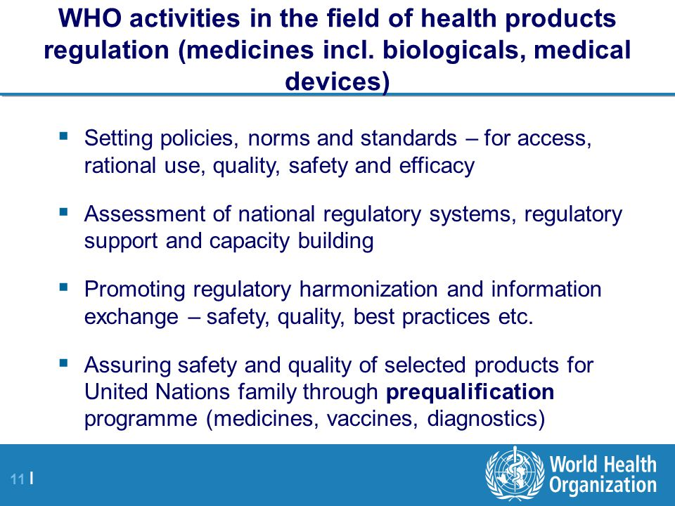 WHO activities in the field of health products regulation (medicines incl. biologicals, medical devices)