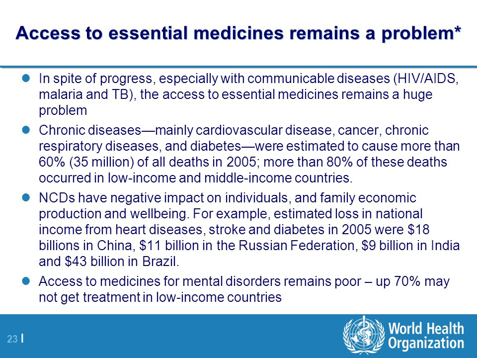 Access to essential medicines remains a problem*