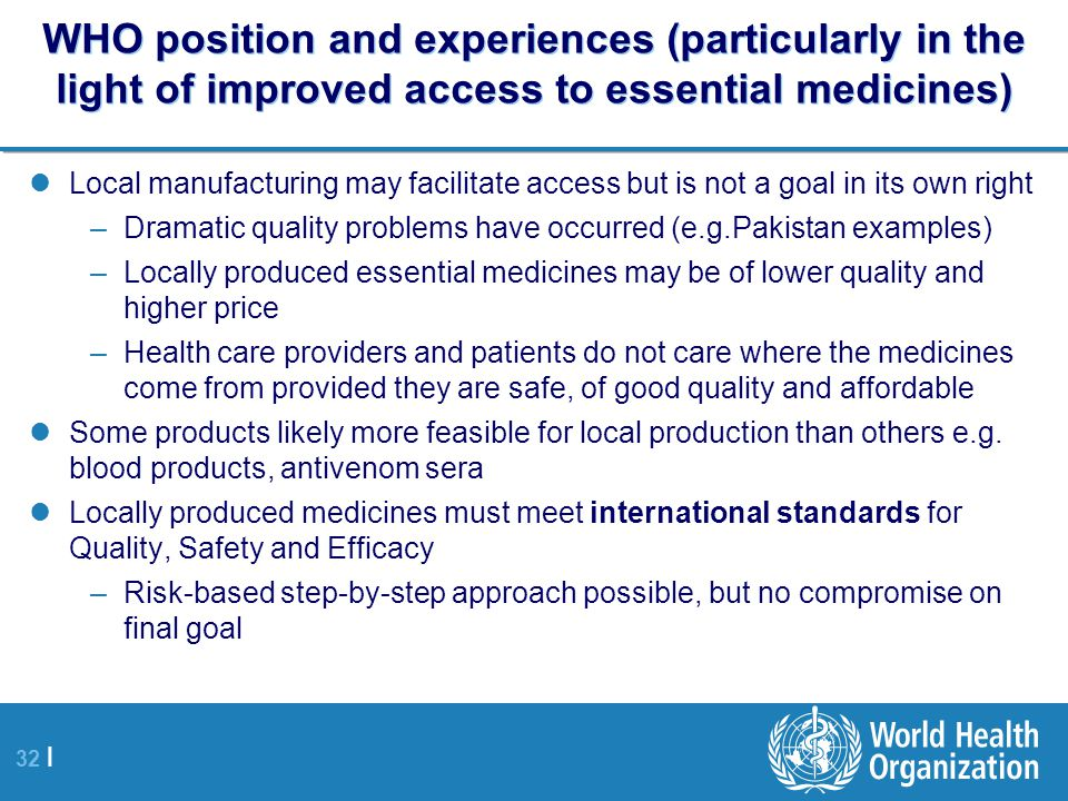 WHO position and experiences (particularly in the light of improved access to essential medicines)