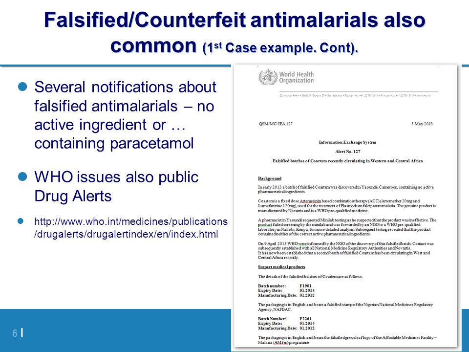 Falsified/Counterfeit antimalarials also common (1st Case example
