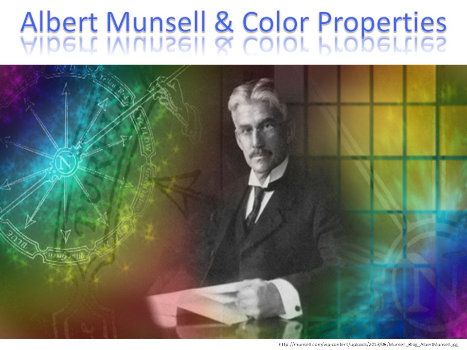 Albert Munsell & Color Properties