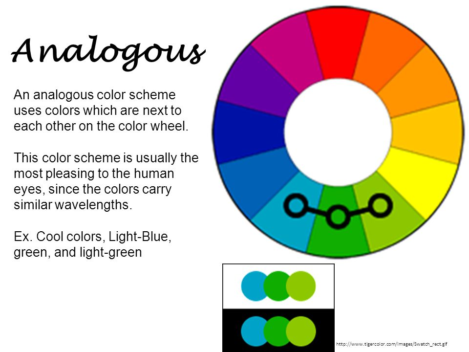 Analogous An analogous color scheme uses colors which are next to each other on the color wheel.