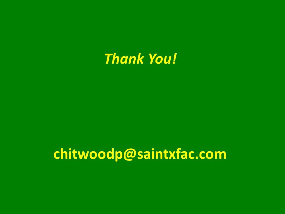 Thank You! chitwoodp@saintxfac.com