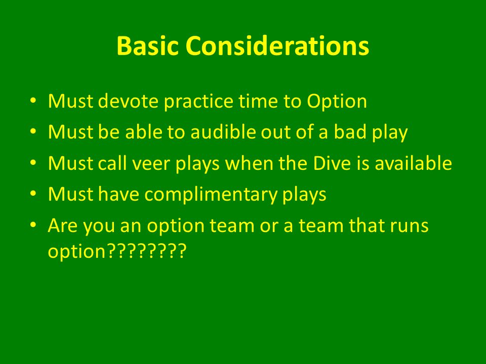 Basic Considerations Must devote practice time to Option