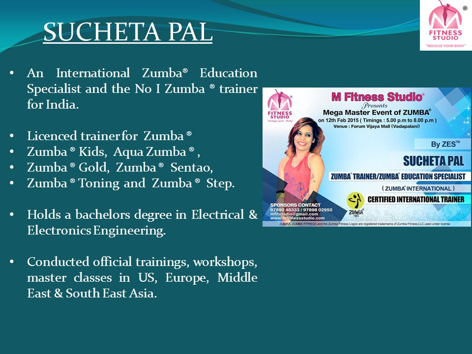 SUCHETA PAL An International Zumba® Education Specialist and the No I Zumba ® trainer for India. Licenced trainer for Zumba ®