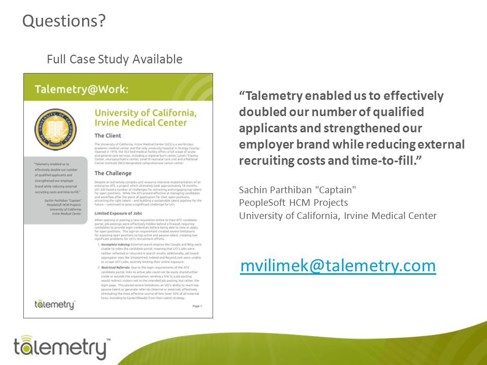 Questions mvilimek@talemetry.com Full Case Study Available
