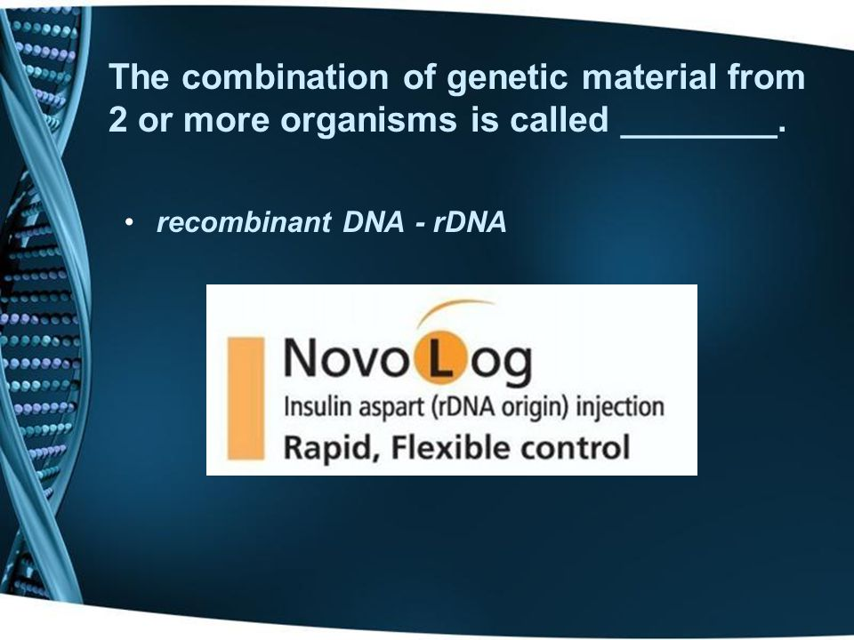 The combination of genetic material from 2 or more organisms is called ________.