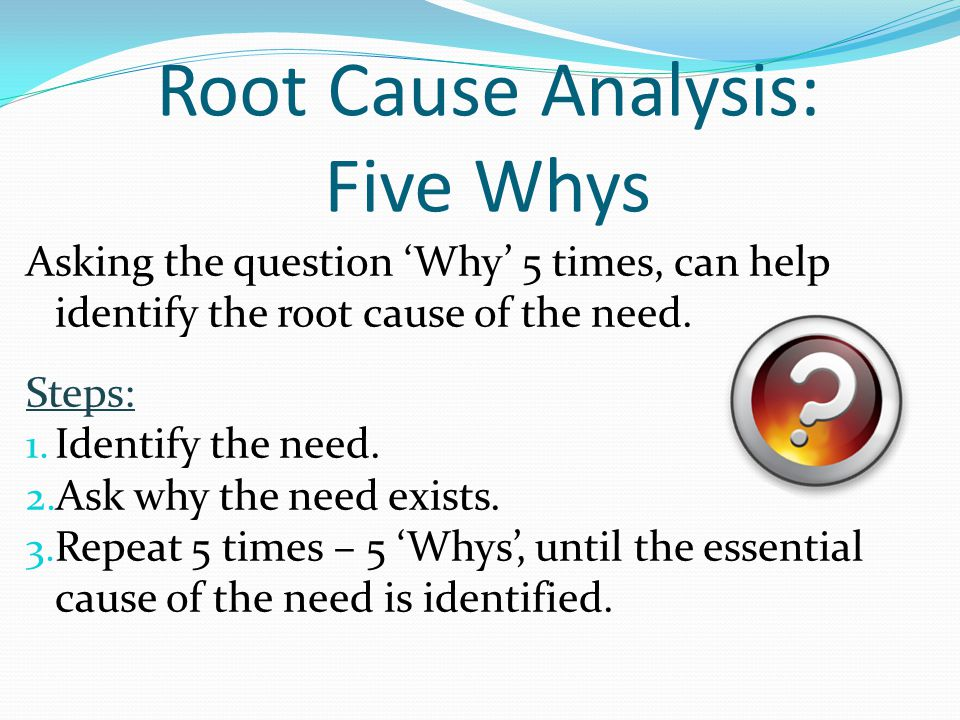 Root Cause Analysis: Five Whys