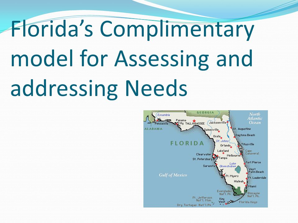 Florida's Complimentary model for Assessing and addressing Needs