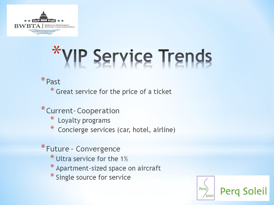 VIP Service Trends Past Current- Cooperation Future – Convergence
