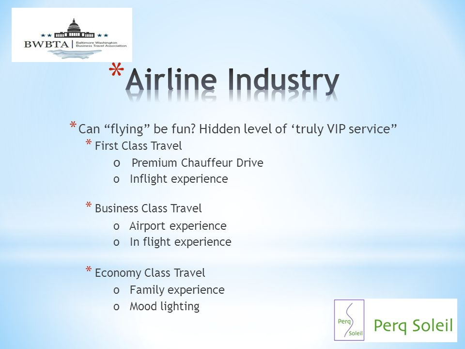 Airline Industry Can flying be fun Hidden level of 'truly VIP service First Class Travel. o Premium Chauffeur Drive.