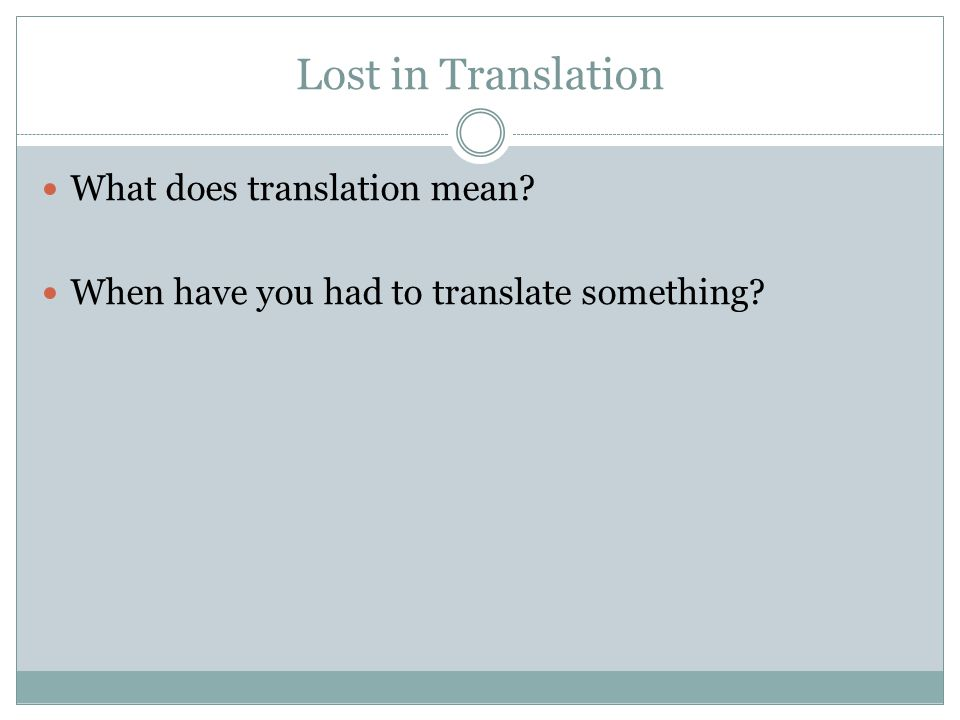 Lost in Translation What does translation mean