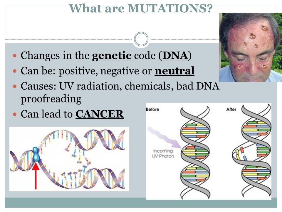 What are MUTATIONS Changes in the genetic code (DNA)