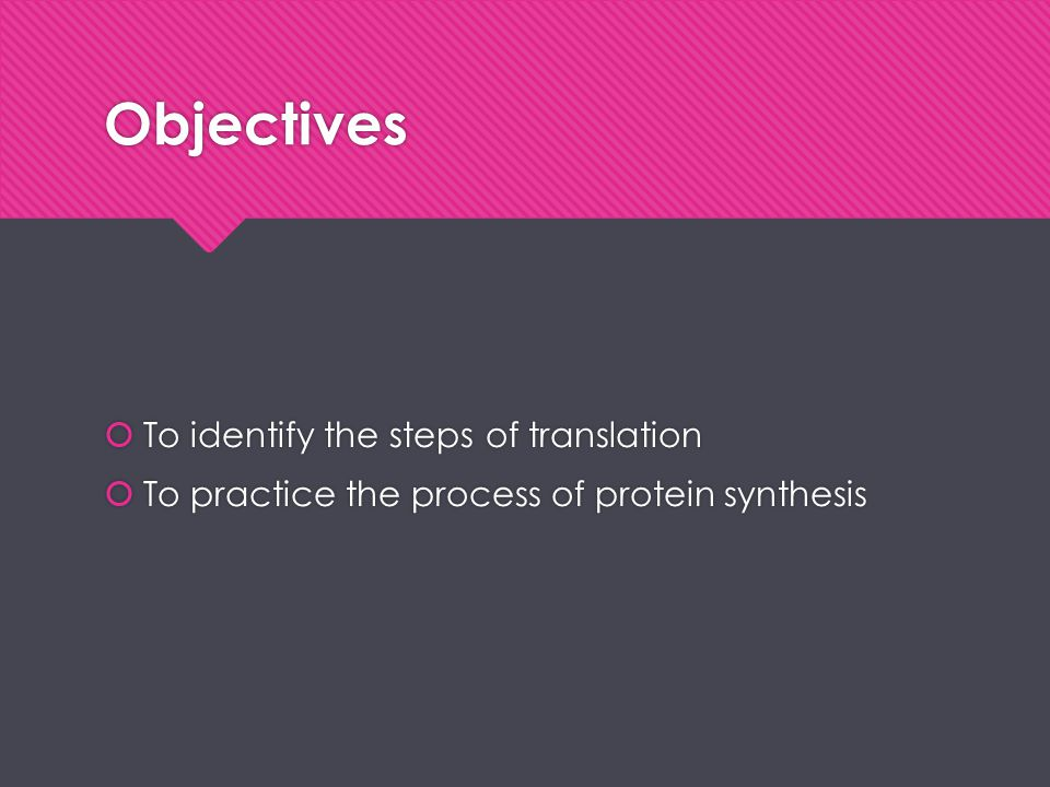 Objectives To identify the steps of translation