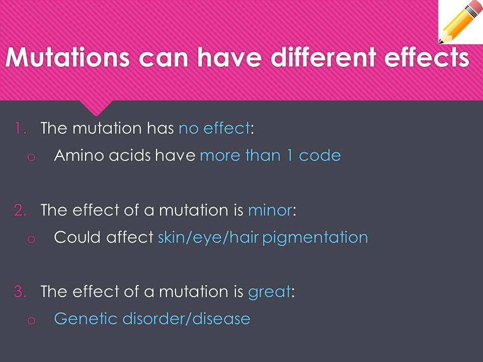 Mutations can have different effects