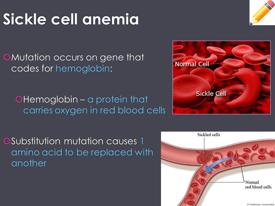 Sickle cell anemia Mutation occurs on gene that codes for hemoglobin: