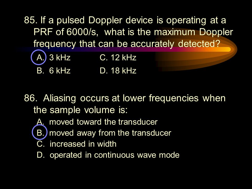 86. Aliasing occurs at lower frequencies when the sample volume is: