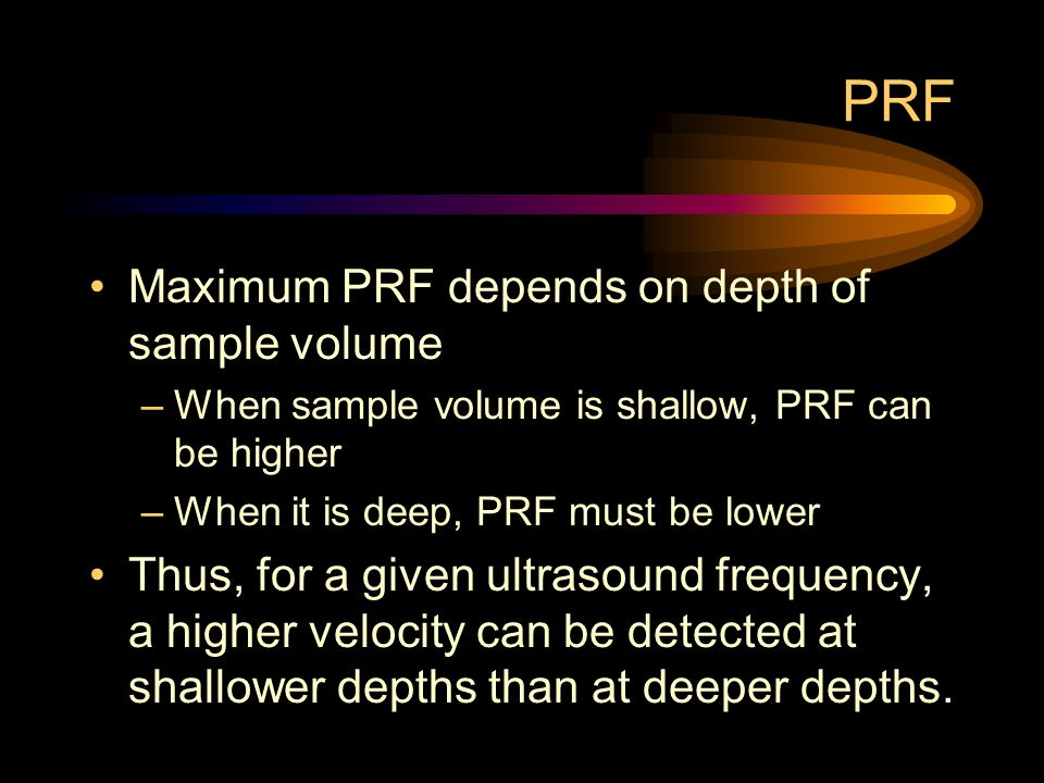 PRF Maximum PRF depends on depth of sample volume