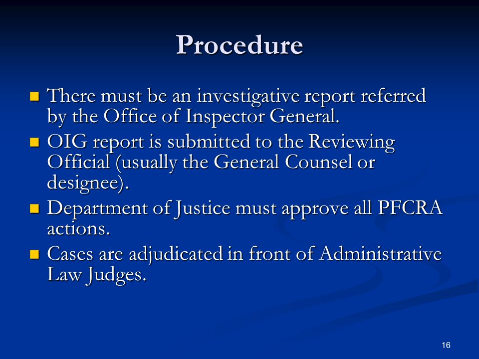 Procedure There must be an investigative report referred by the Office of Inspector General.