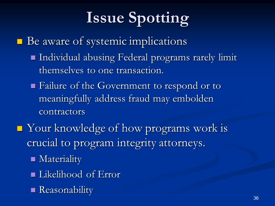 Issue Spotting Be aware of systemic implications