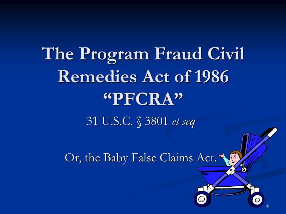 The Program Fraud Civil Remedies Act of 1986 PFCRA
