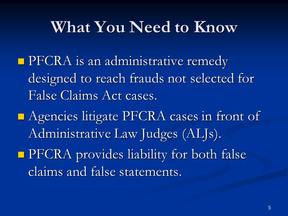 What You Need to Know PFCRA is an administrative remedy designed to reach frauds not selected for False Claims Act cases.
