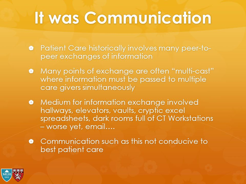 It was Communication Patient Care historically involves many peer-to- peer exchanges of information.