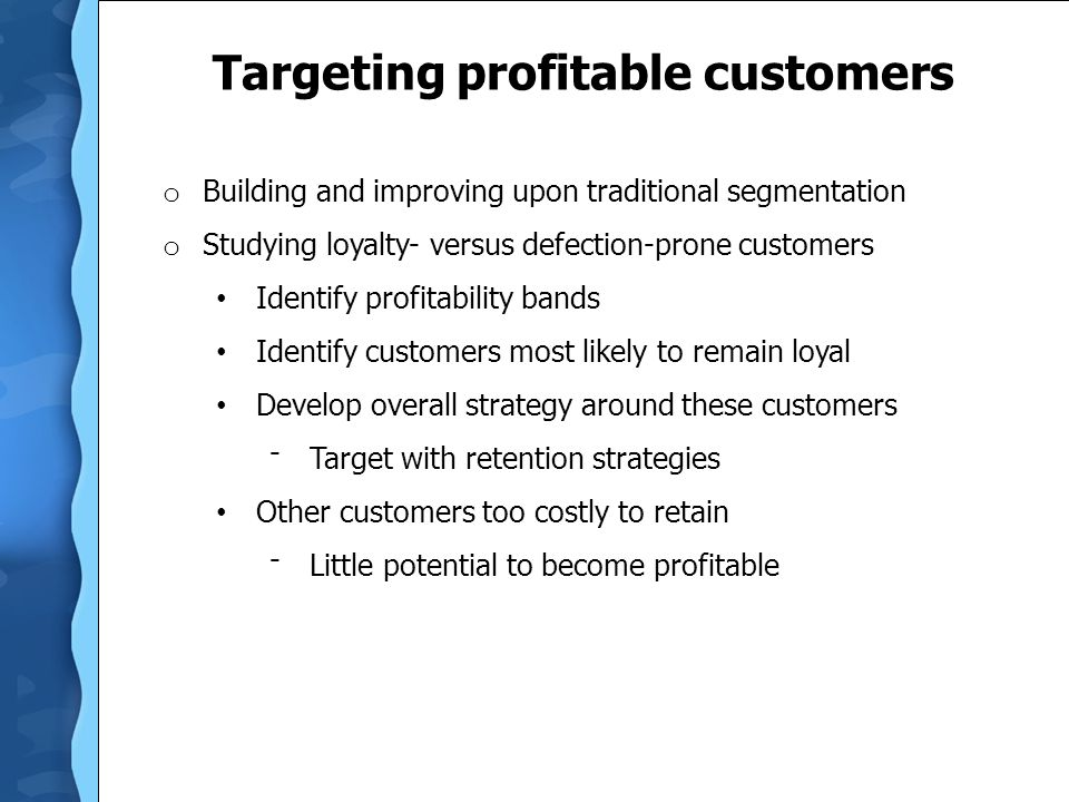 Targeting profitable customers