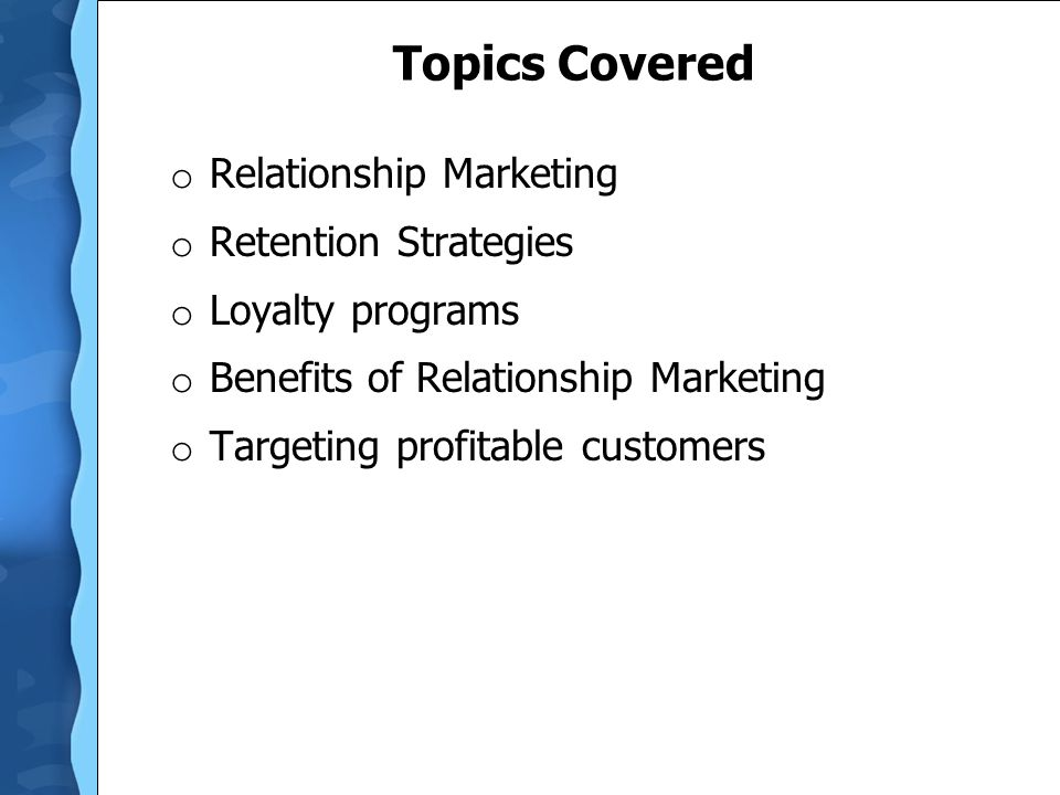 Topics Covered Relationship Marketing Retention Strategies