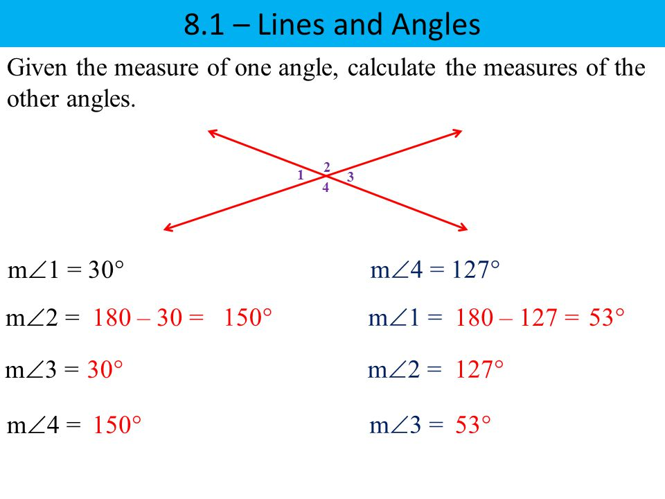 8.1 – Lines and Angles Given the measure of one angle, calculate the measures of the other angles. 2.